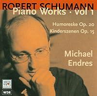 Schumann; Piano Works Vol.1