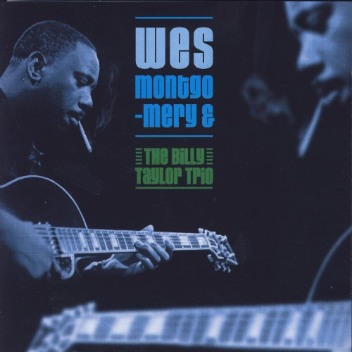 Wes Montgomery & The Billy Tay...