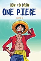 How to Draw One Piece: The Step-by-step Cartoon One Piece Drawing Book