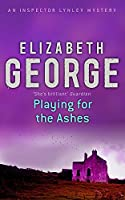 Playing For The Ashes: An Inspector Lynley Novel: 7 (Inspector Lynley Mysteries 07)