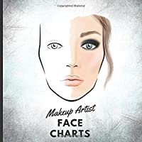 Makeup Artist Face Charts: Blank Makeup Workbook for Beauty School Students | Makeup Clients Log Book and Face Chart Templates