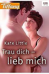 Trau dich - lieb mich (Tiffany 1004) (German Edition) Kindle Edition