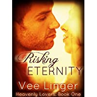 Risking Eternity (Heavenly Lovers Book 1) (English Edition)