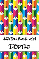 Kritzelbuch von Doerthe: Kritzel- und Malbuch mit leeren Seiten fuer deinen personalisierten Vornamen
