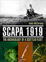Scapa 1919: The Archaeology of a Scuttled Fleet