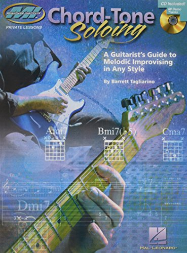 Download Chord Tone Soloing: A Guitarist's Guide to Melodic Improvising in Any Style (Musicians Institute: Private Lessons) 0634083651