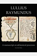 Lullius Raymundus: A Manuscript on Alchemical Processes ペーパーバック