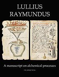 Lullius Raymundus: A Manuscript on Alchemical Processes