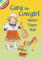 Cara the Cowgirl Sticker Paper Doll (Dover Little Activity Books Paper Dolls)