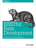 RESTful Rails Development: Building Open Applications and Services