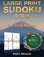 Large Print Sudoku 9 X 9: 100 Easy Puzzles (Large Print Sudoku Books)