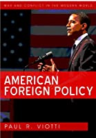 American Foreign Policy (War and Conflict in the Modern World)