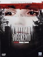 L'Ultimo Weekend [Italian Edition]