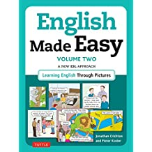 English Made Easy Volume Two: British Edition: A New ESL Approach: Learning English Through Pictures: 2