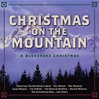 Christmas on the Mountain: A Bluegrass Christmas by Various Artists (2002-10-15)