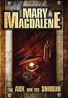 Mary Magdalene: The Ark And The Shroud [DVD]