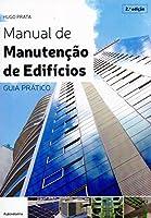 Manual de Manutenção de Edifícios. Guia Prático