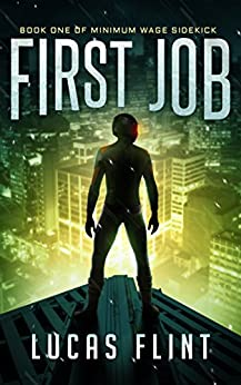 First Job (Minimum Wage Sidekick Book 1) by [Flint, Lucas]