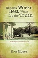 Honesty Works Best When It's the Truth: Tales by Emma Gladstone