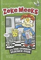 Zeke Meeks vs The Stinkin' Science Fair