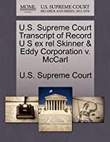 U.S. Supreme Court Transcript of Record U S Ex Rel Skinner & Eddy Corporation V. McCarl