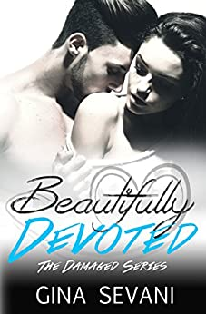 Beautifully Devoted (The Damaged Series Book 2) by [Sevani, Gina]