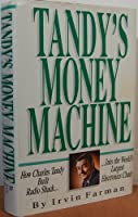 Tandy's Money Machine: How Charles Tandy Built Radio Shack into the World's Largest Electronics Chain