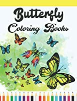 Butterfly coloring books: Awesome Butterflies Patterns For Relaxation, Fun, and Stress Relief (Adult Coloring Books - Art Therapy for The Mind)