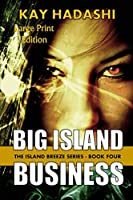 Big Island Business: Large Print Edition (The Island Breeze Series)