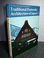 Traditional Domestic Architecture of Japan (Heibonsha Survey)
