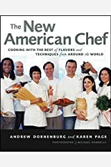 The New American Chef: Cooking with the Best of Flavors and Techniques from Around the World Hardcover