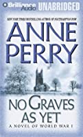 No Graves As Yet: A Novel of World War One (World War I)
