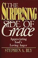 The Surprising Side of Grace: Appreciating God's Loving Anger
