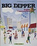 BIG DIPPER English Communication Ⅱ 高等学校外国語科用 文部科学省検定済教科書 (104/数研/コⅡ316)