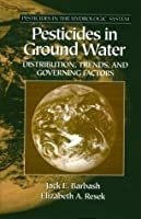 Pesticides In Ground Water (Pesticides in the Hydrologic System, Vol 2)