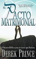 El pacto matrimonial / The Marriage Covenant: El secreto biblico para un amor que perdura / The Biblical Secret for a Love That Lasts