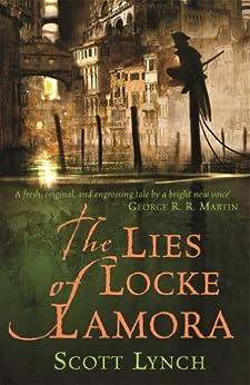 The Lies of Locke Lamora: The Gentleman Bastard Sequence, Book One (Gentleman Bastards 1) by [Lynch, Scott]