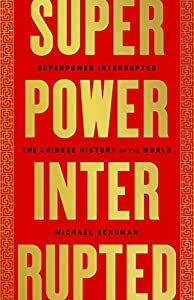 Superpower Interrupted: The Chinese History of the World (English Edition)