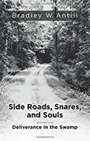 Side Roads, Snares, and Souls: Deliverance in the Swamp