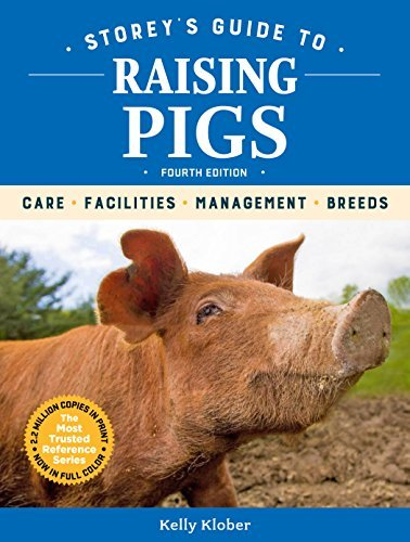 Storey's Guide to Raising Pigs, 4th Edition: Care, Facilities, Management, Breeds (Storey's Guide to Raising) (English Edition)