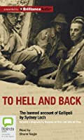 To Hell and Back: The banned account of Gallipoli