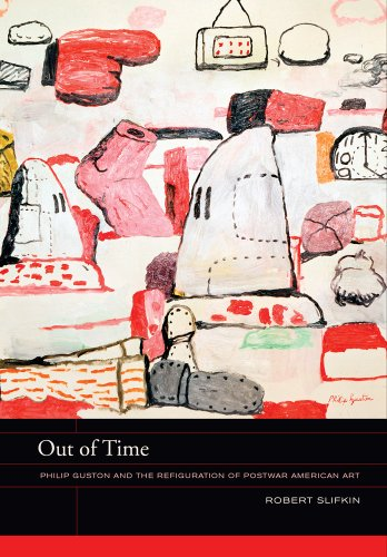 Download Out of Time: Philip Guston and the Refiguration of Postwar American Art (The Phillips Book Prize Series) 0520275292