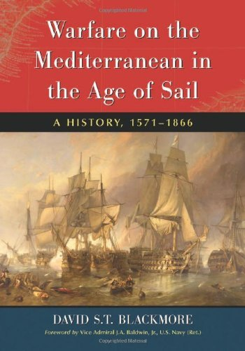 Download Warfare on the Mediterranean in the Age of Sail: A History, 1571–1866 (English Edition) B005X4UOGI