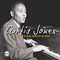 Complete Blue Horizon Sessions by Curtis Jones (2008-06-10)