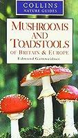 Mushrooms And Toadstools Of Britain & Europe