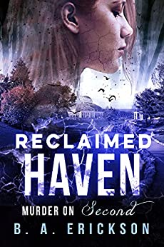 Reclaimed Haven: Murder on Second by [Erickson, B.A.]