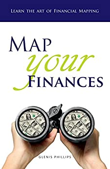 Map Your Finances: Learn the Art of Financial Mapping by [Phillips, Glenis]