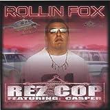 Rez Cop by Rollin' Fox (2004-05-03)