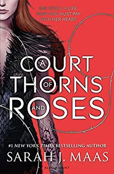 A Court of Thorns and Roses (Court of Thorns & Roses Tril 1) by [Maas, Sarah J.]