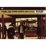 THANK YOU YOSHII KAZUYA LIVE AT BUDOKAN
